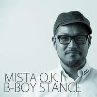MISTA O.K.I / B-BOY STANCE [CD]