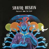 SHAFIQ HUSAYN / THE LOOP [CD]
