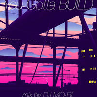 DJ MO-RI / You Gotta BUILD [MIX CD]