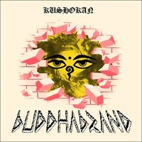11/20 - Buddha Brand / Kushokan [7inch]