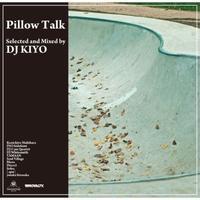 Dj Kiyo  / Pillow Talk [MIX CD]