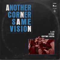 RHYME BOYA, iLO, ITTOK / ANOTHER CORNER - SAME VISION [7inch]
