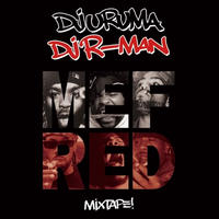 "DJ URUMA & DJ R-MAN / The Blaq Butta' #006 ""MEFRED"" [MIX CD]"