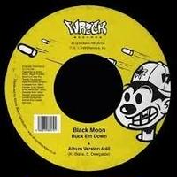 BLACK MOON / BUCK EM DOWN [7inch]
