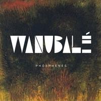 WANUBALé / PHOSPHENES -輸入盤- [CD]