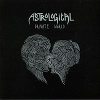 ASTROLOGICAL / PRIVATE WORLD [12inch]