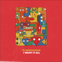 DJ HIGHSCHOOL / I WANT IT ALL [MIX CD]