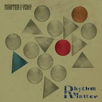 Marter & Yony / Rhythm Matter  [LP]