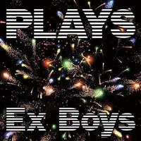 EX BOYS (DE DE MOUSE+CHERRYBOY FUNCTION+やけのはら+永田一直) /  Plays [CD]