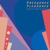 松下誠 / THE PRESSURES AND THE PLEASURES [LP]