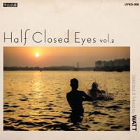 WATT / Half Closed Eyes Vol.2 [MIX CD]