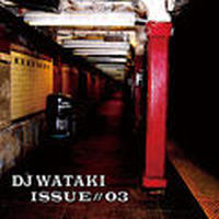 DJ WATAKI / ISSUE#03 [MIX CD]