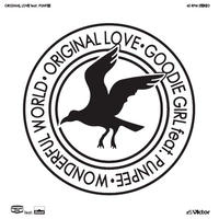 ORIGINAL LOVE オリジナル・ラブ / GOODIE GIRL feat. PUNPEE [7inch]