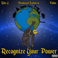 Edo. G, Shabaam Sahdeeq & Fokis/Recognize Your Power [12INCH]