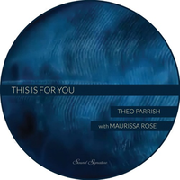 THEO PARRISH / THIS IS FOR YOU WITH MAURISSA ROSE [12inch]