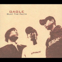 GAGLE / BUST THE FACTS [CD]