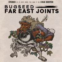 Bugseed / Far East Joints [LP]