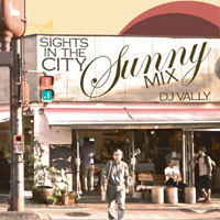 DJ VALLY / SIGHTS IN THE CITY (SUNNY MIX) [MIX CD]
