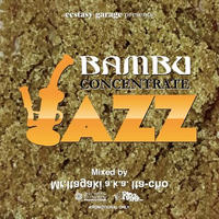 Mr.Itagaki a.k.a. Ita-cho / Bambu Concentrate Jazz [MIX CD]