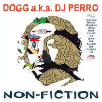 DOGG a.k.a. DJ PERRO / NON-FICTION [CD]