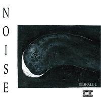 INISHALL-L (DRAMASICK) / NOISE [CD]