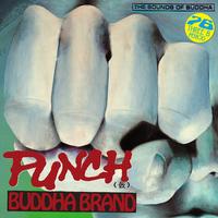 8/14 - Buddha Brand / PUNCH(仮) [7inch]