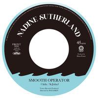 12/23 - NADINE SUTHERLAND / SMOOTH OPERATOR [7inch]