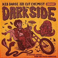 KEB DARGE & CUT CHEMIST DARK SIDE / 30 SIXTIES GARAGE PUNK AND PSYCHE MONSTERS [CD]