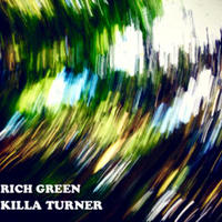 KILLA TURNER / RICH GREEN [MUIX CD]