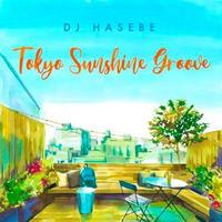 DJ HASEBE / TOKYO SUNSHINE GROOVE [CD]