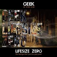 GEEK / LIFE SIZE ZERO [CD]