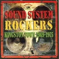 V.A. / SOUND SYSTEM ROCKERS : KINGSTON TOWN 1969-1975 [LP]