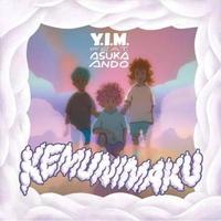 Y.I.M. feat. asuka ando / KEMUNIMAKU c/w シンガソン [7incd+DL]