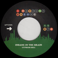 CYPRESS HILL / THE FIREBALLS - INSANE IN THE BRAIN / GET OUT MY LIFE WOMAN [7inch]