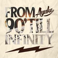 AYUKA / From 90' Till Infinity [CD]