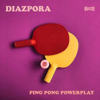 Diazpora / Ping Pong Powerplay [LP]