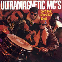 ULTRAMAGNETIC MC'S / GIVE THE DRUMMER SOME b/w MOE LUV'S THEME  [7inch]