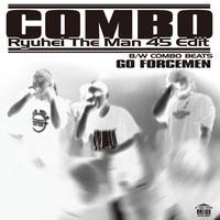 GO FORCEMEN / COMBO (RYUHEI THE MAN 45 EDIT)-COMBO BEATS [7inch