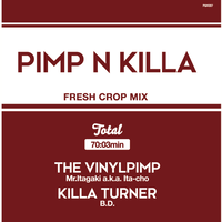 Mr.Itagaki a.k.a. Ita-cho & KILLA TURNER / B.D. - PIMP&KILLA 2 [MIX CD]