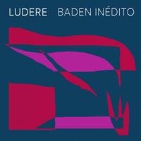12月下旬入荷予定 - LUDERE / BADEN INEDITO [LP]