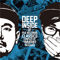 V.A / DEEP INSIDE OF FILE RECORDS CLASSICS -compiled by YANATAKE & SEX山口- [MIX CD]