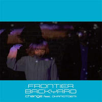 FRONTIER BACKYARD / change feat. おかもとえみ - SO FAIR feat. 西寺郷太 [7inch]