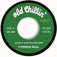 CYPRESS HILL / WE AIN'T GOIN' OUT LIKE THAT [7inch]