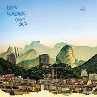 BEN HAUKE / ONLY OLD [LP]