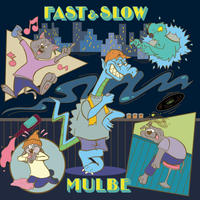 MULBE / FAST&SLOW [LP]