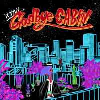 10/30 - バブルソ (チプルソ & KazBubble from WARAJI) / Goodbye CABIN [CD]