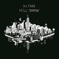 DJ TAYE / STILL TRIPPIN' -輸入盤- [CD]