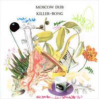 KILLER-BONG / MOSCOW DUB [CDR]