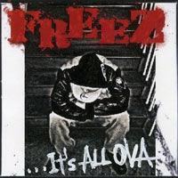 FREEZ / IT'S ALL OVA [CD]