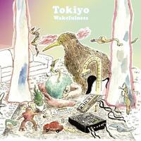 Tokiyo / wakefulness [7inch]
